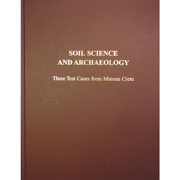 Soil Science And Archaeology: Three Test Cases From Minoan Crete