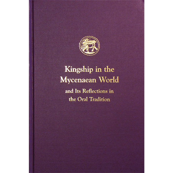 Kingship In The Mycenaean World And Its Reflections In The Oral Tradition