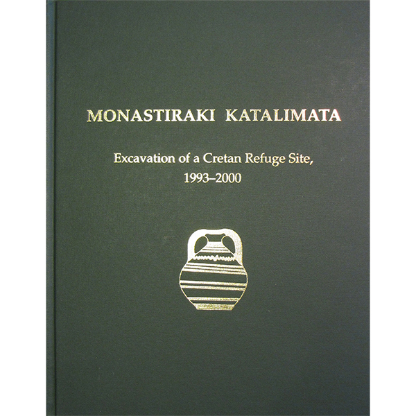 Monastiraki Katalimata: Excavation Of A Cretan Refuge Site, 1993–2000