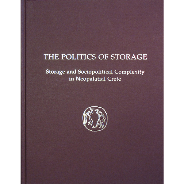 The Politics Of Storage: Storage And Sociopolitical Complexity In Neopalatial Crete