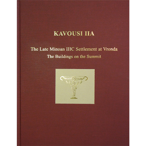 Kavousi IIA: The Late Minoan IIIC Settlement At Vronda. The Buildings On The Summit