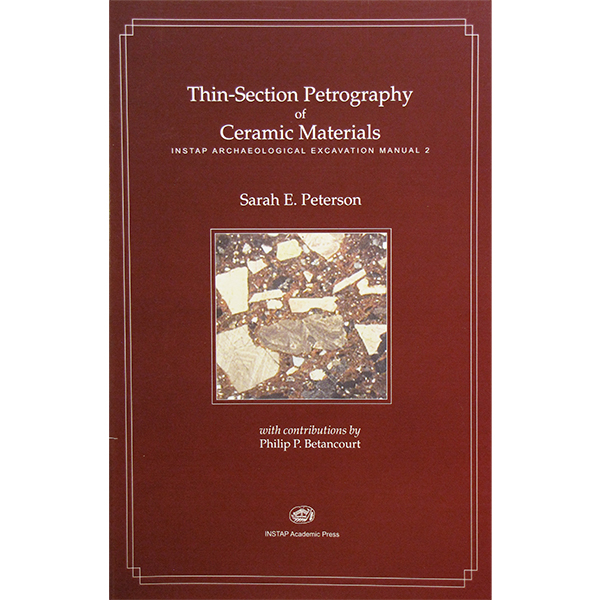 INSTAP Archaeological Excavation Manual (Volume 2): Thin-Section Petrography Of Ceramic Materials