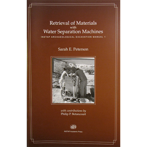INSTAP Archaeological Excavation Manual (Volume 1): Retrieval Of Materials With Water Separation Machines