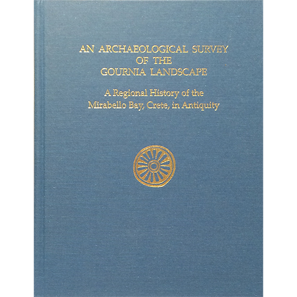 An Archaeological Survey Of The Gournia Landscape: A Regional History Of The Mirabello Bay, Crete, In Antiquity