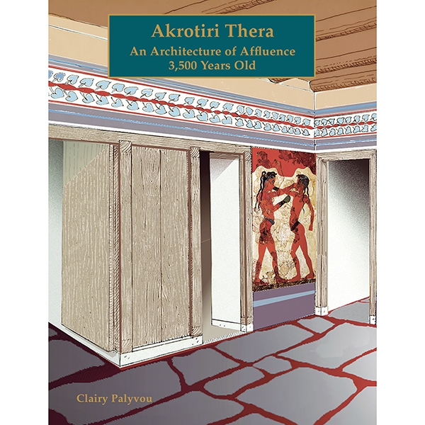 Akrotiri, Thera: An Architecture Of Affluence 3,500 Years Old (Paperback)