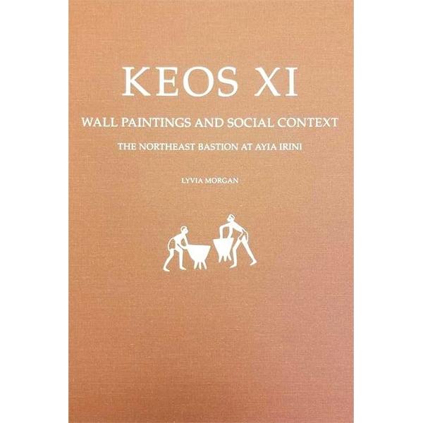 Keos XI: Wall Paintings And Social Context. The Northeast Bastion At Ayia Irini
