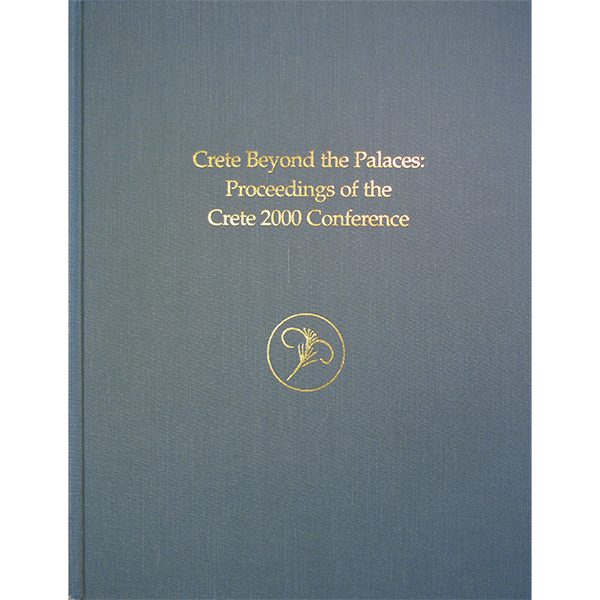 Crete Beyond The Palaces: Proceedings Of The Crete 2000 Conference